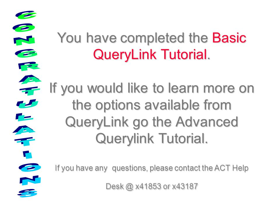 You have completed the Basic QueryLink Tutorial.