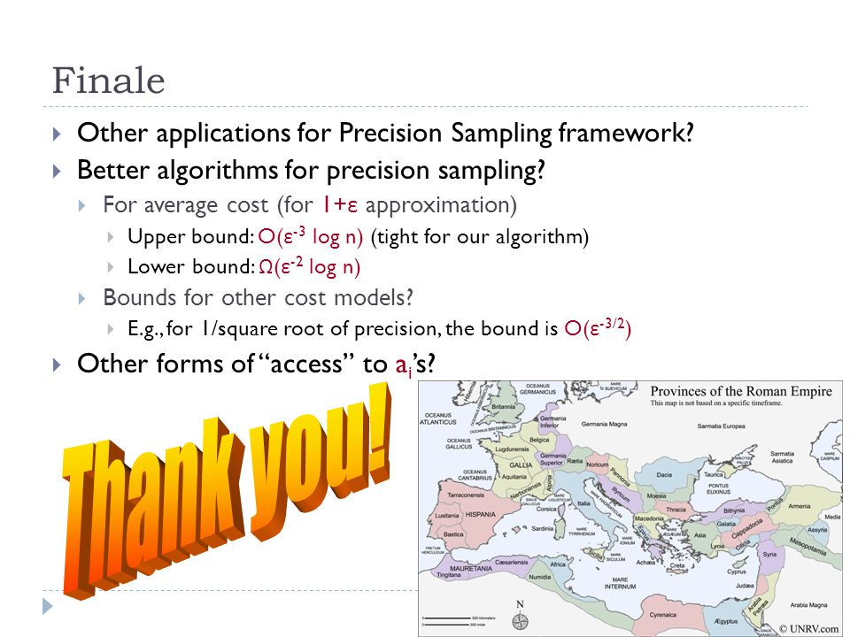 Finale  Other applications for Precision Sampling framework.