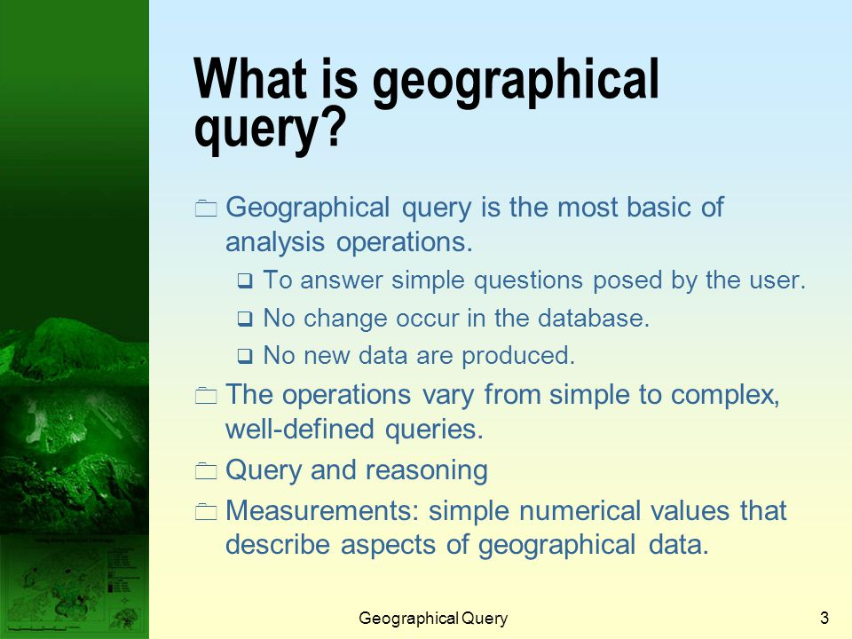 2  What is geographical query?  Queries and reasoning  Measurements