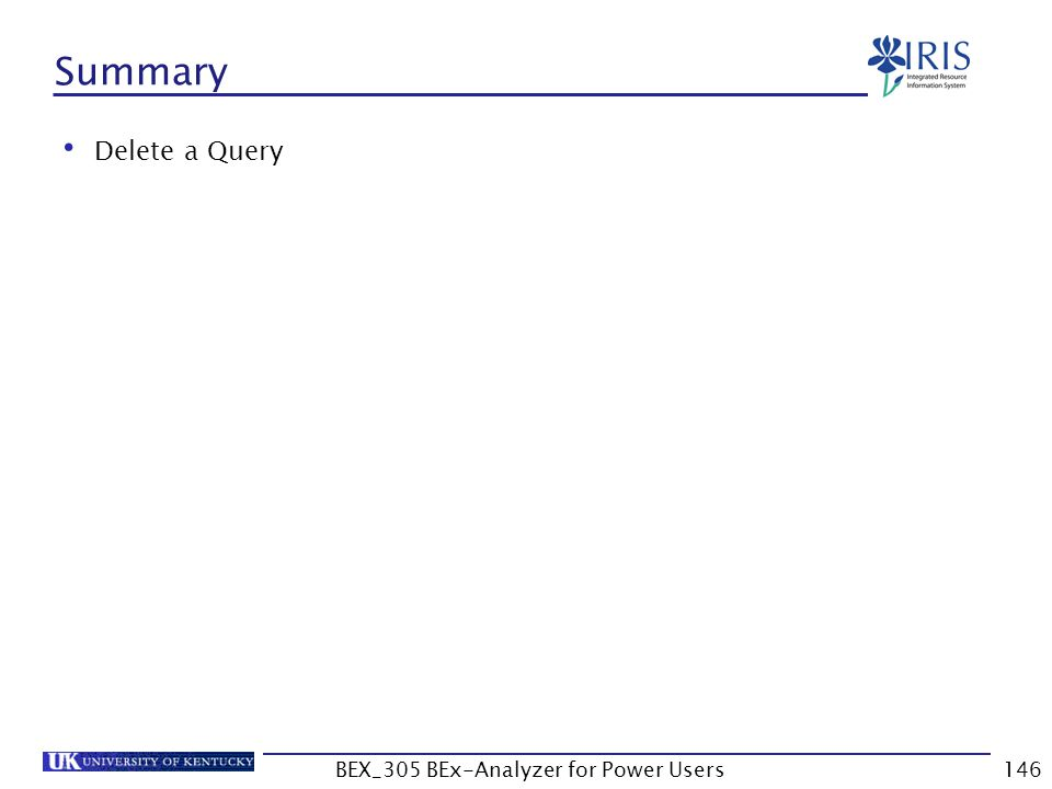 146 Summary Delete a Query BEX_305 BEx-Analyzer for Power Users