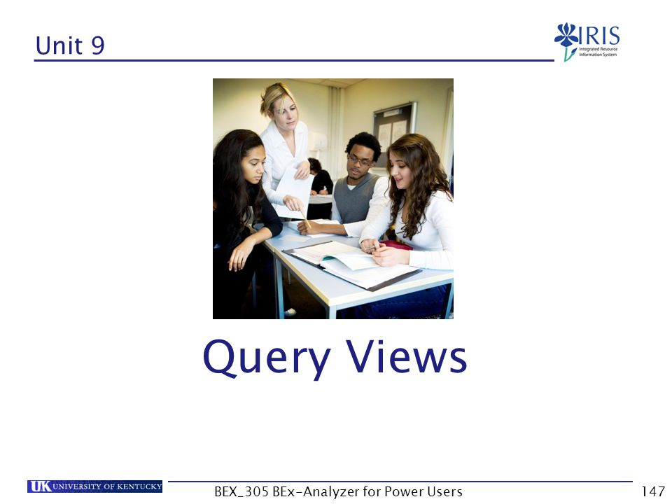 147 Unit 9 Query Views BEX_305 BEx-Analyzer for Power Users
