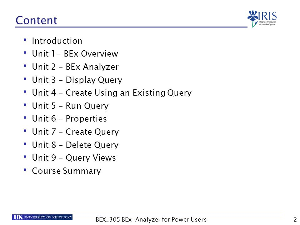 2 Content Introduction Unit 1- BEx Overview Unit 2 – BEx Analyzer Unit 3 – Display Query Unit 4 – Create Using an Existing Query Unit 5 – Run Query Un