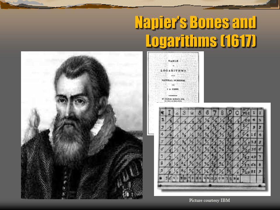 Napier's Bones and Logarithms (1617) Picture courtesy IBM