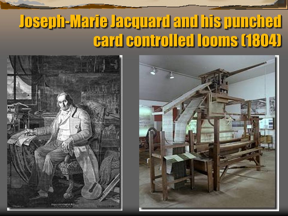 Joseph-Marie Jacquard and his punched card controlled looms (1804)