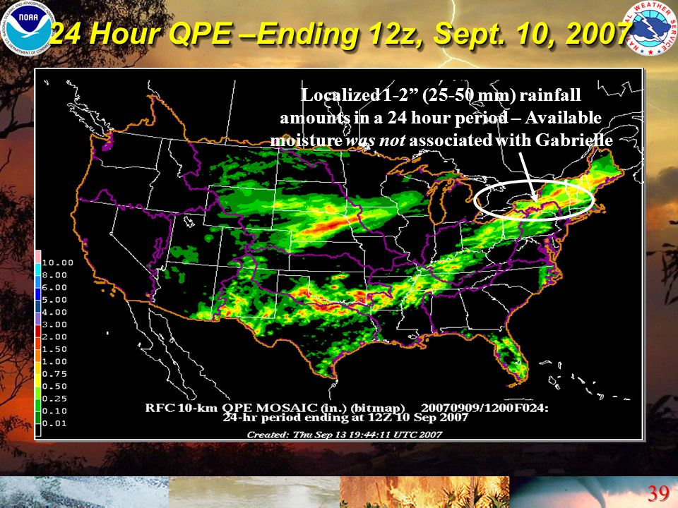 "39 24 Hour QPE –Ending 12z, Sept. 10, 2007 Localized 1-2"" (25-50 mm) rainfall amounts in a 24 hour period – Available moisture was not associated with"