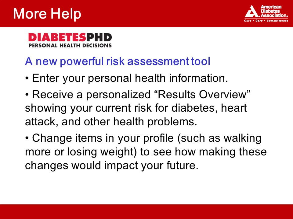 More Help A new powerful risk assessment tool Enter your personal health information.