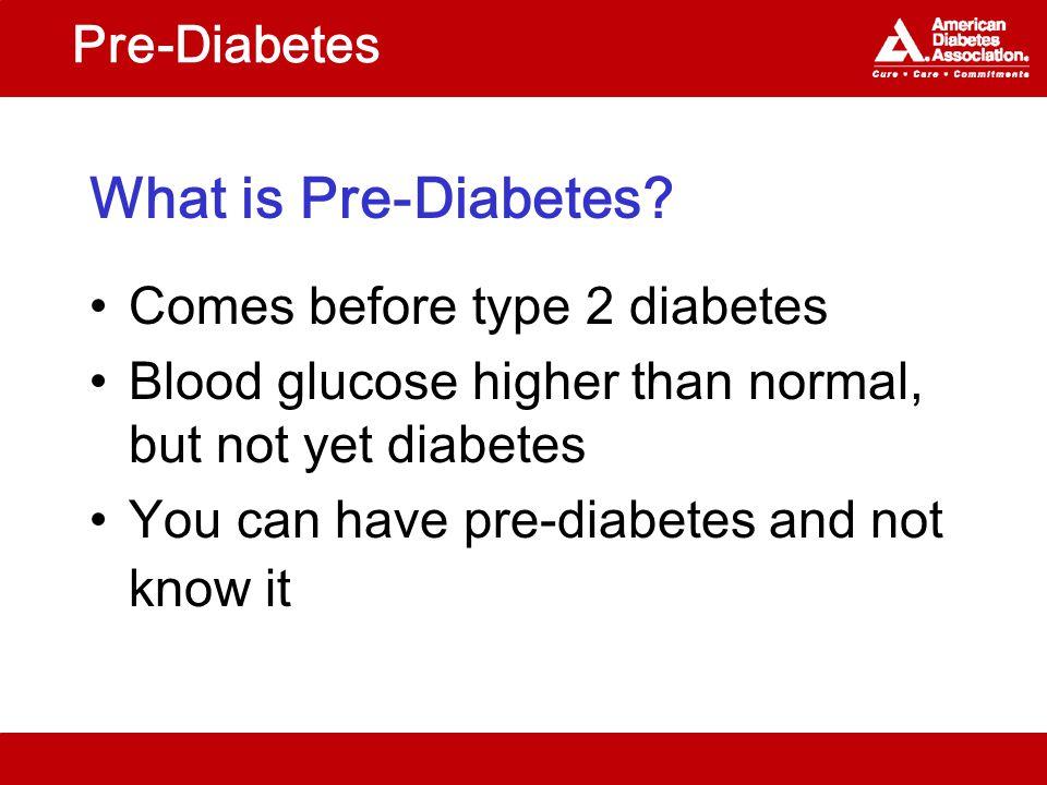 Pre-Diabetes What is Pre-Diabetes.