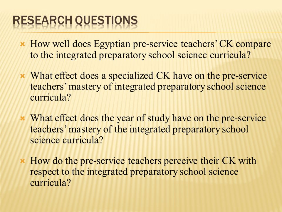  How well does Egyptian pre-service teachers' CK compare to the integrated preparatory school science curricula.