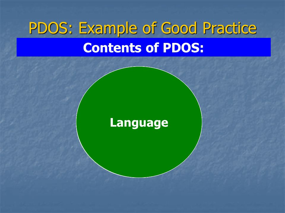 PDOS: Example of Good Practice Contents of PDOS: Migrants' Rights & Responsibilities Finance Health: HIV/AIDS Travel Document Workplace Safety Coping Strategy Remittance Worksite Info.