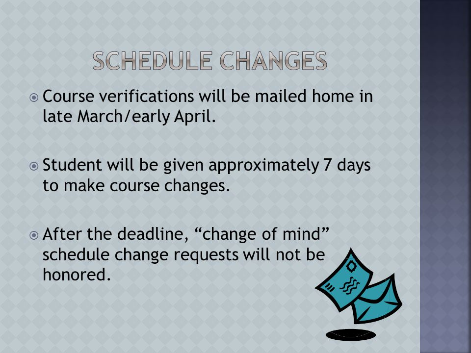  Course verifications will be mailed home in late March/early April.