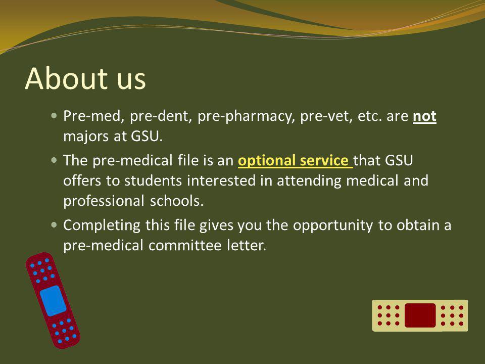 About us Pre-med, pre-dent, pre-pharmacy, pre-vet, etc.