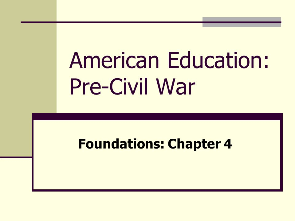 American Education: Pre-Civil War Foundations: Chapter 4