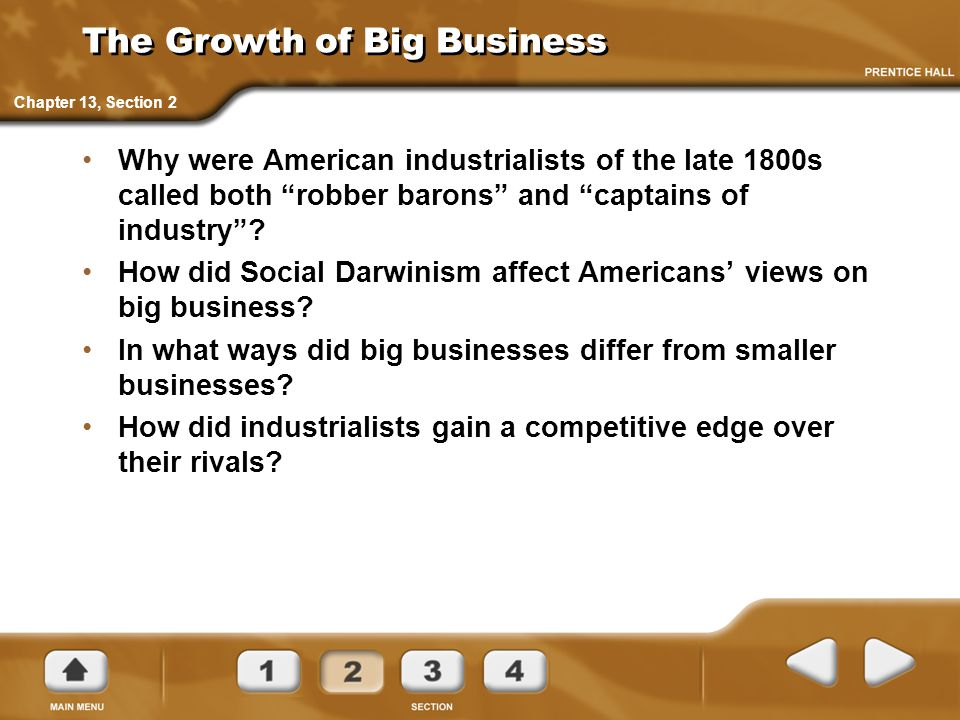 """The Growth of Big Business Why were American industrialists of the late 1800s called both """"robber barons"""" and """"captains of industry""""? How did Social D"""