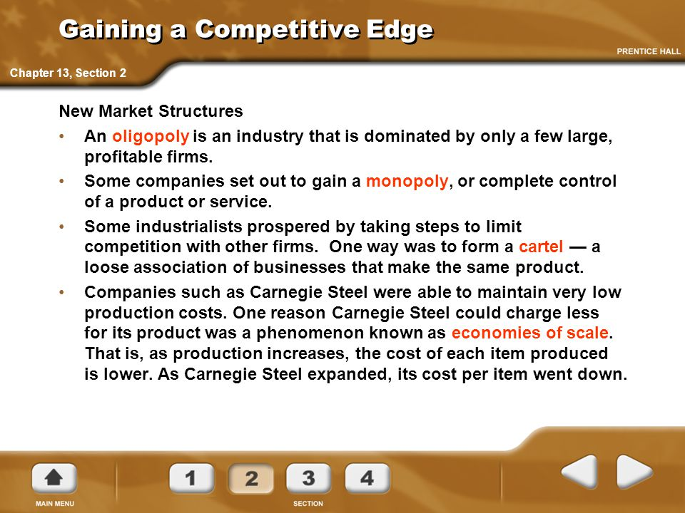 Gaining a Competitive Edge New Market Structures An oligopoly is an industry that is dominated by only a few large, profitable firms. Some companies s