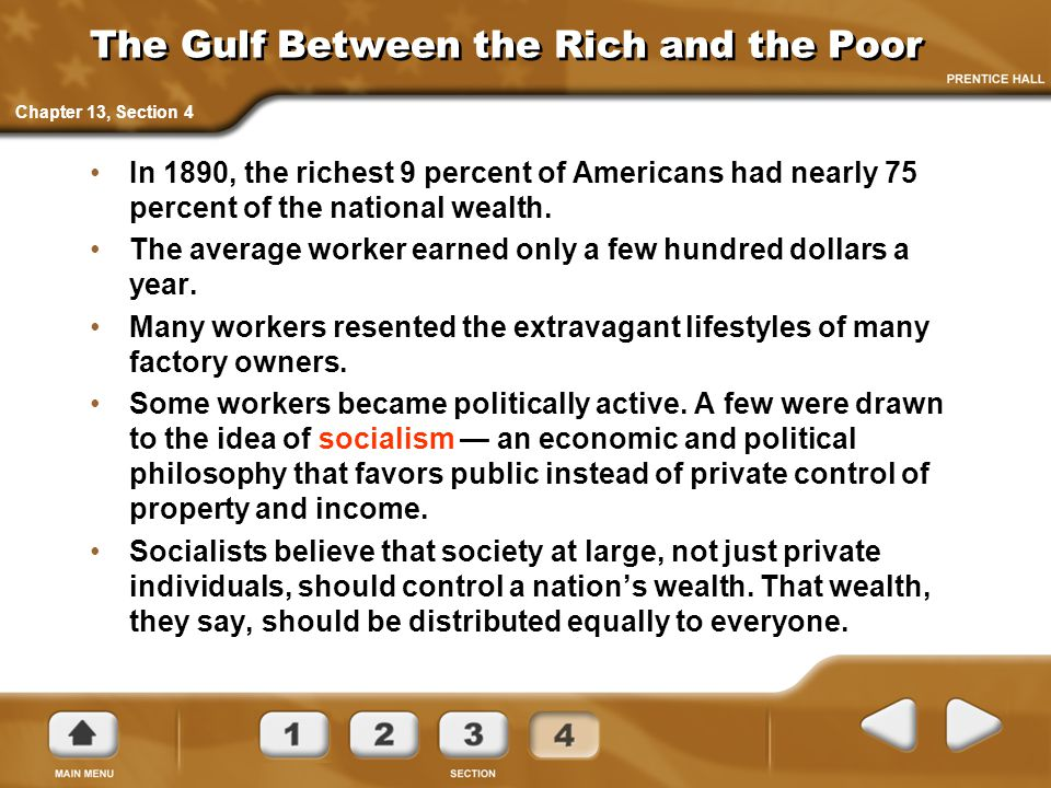 The Gulf Between the Rich and the Poor In 1890, the richest 9 percent of Americans had nearly 75 percent of the national wealth. The average worker ea
