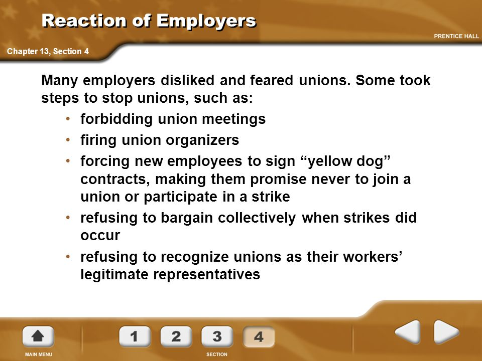 Reaction of Employers Many employers disliked and feared unions. Some took steps to stop unions, such as: forbidding union meetings firing union organ