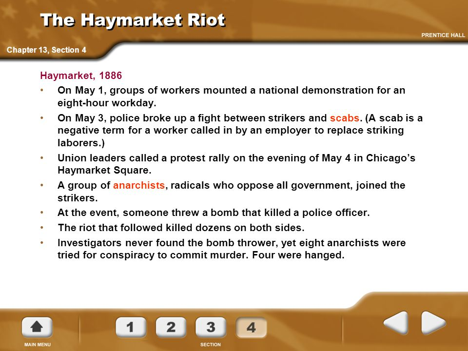 The Haymarket Riot Haymarket, 1886 On May 1, groups of workers mounted a national demonstration for an eight-hour workday. On May 3, police broke up a