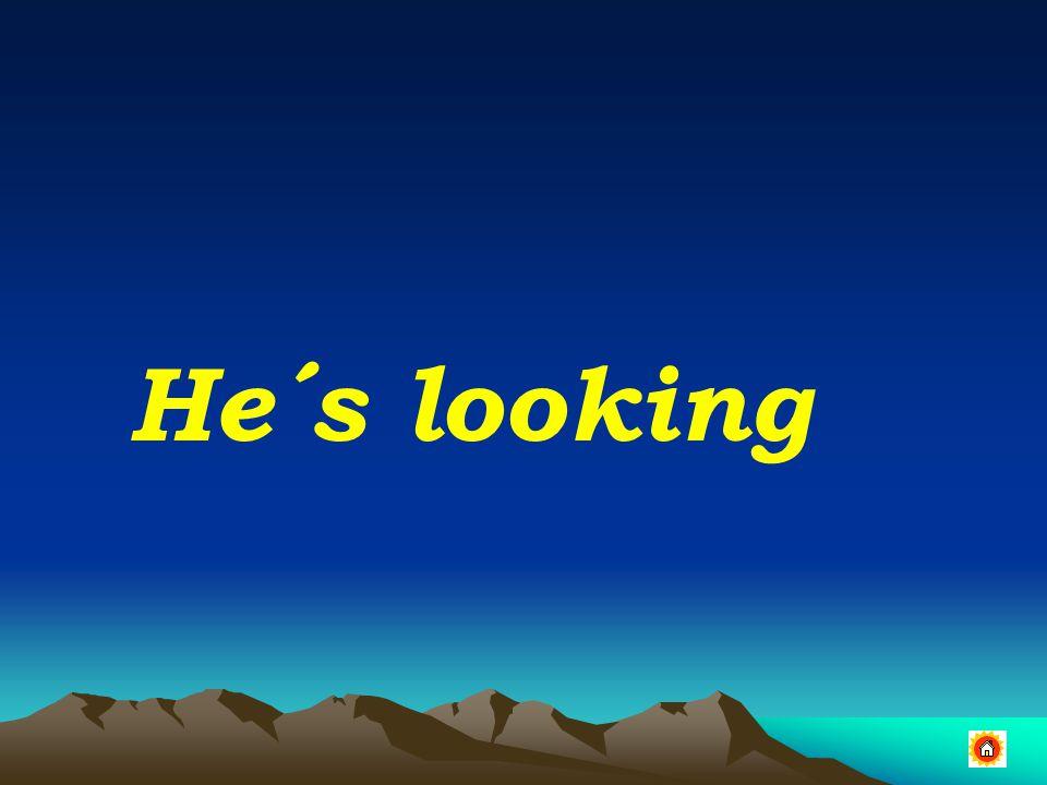 He´s looking