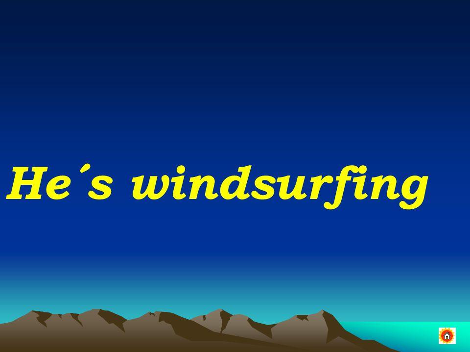 He´s windsurfing