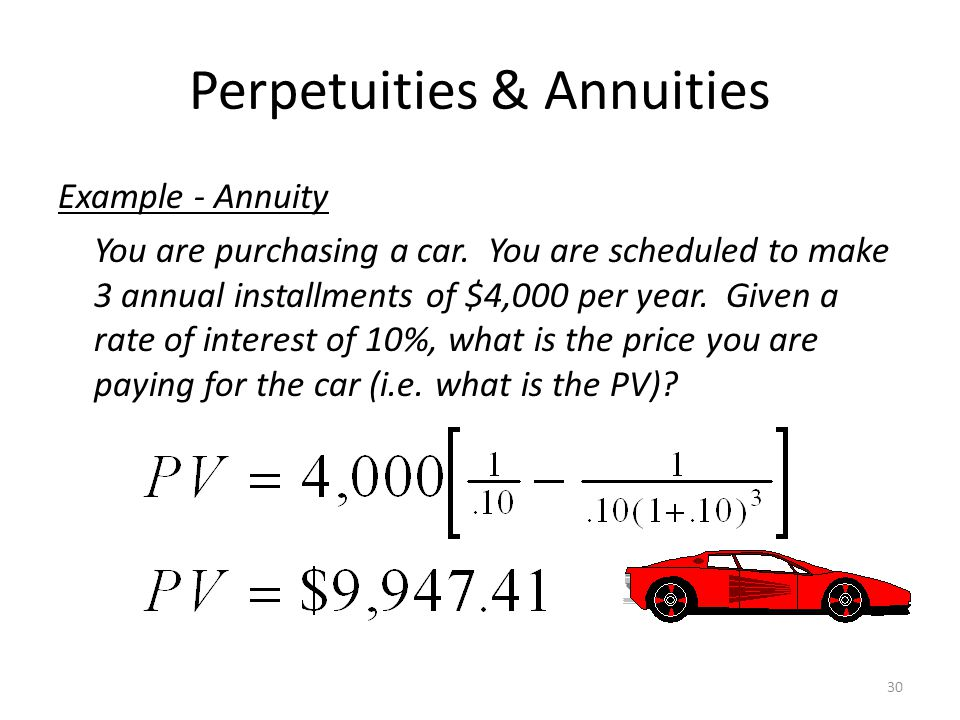 Perpetuities & Annuities PV Annuity Factor (PVAF) - The present value of $1 a year for each of t years.
