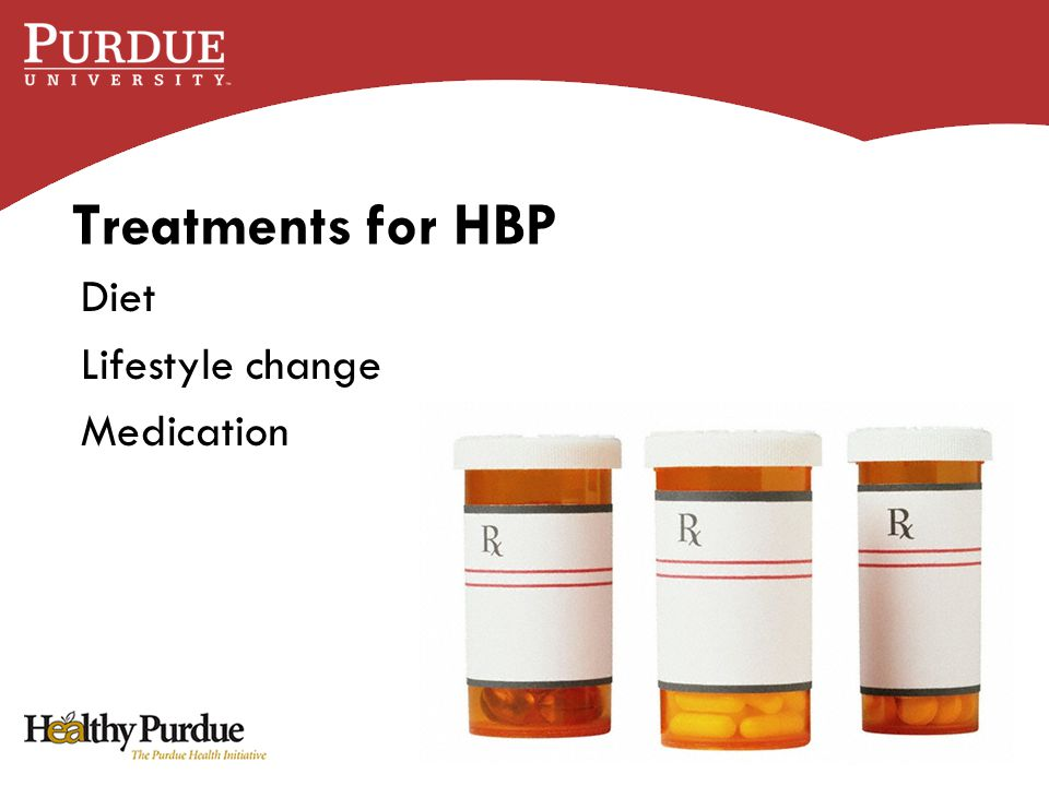 Treatments for HBP Diet Lifestyle change Medication