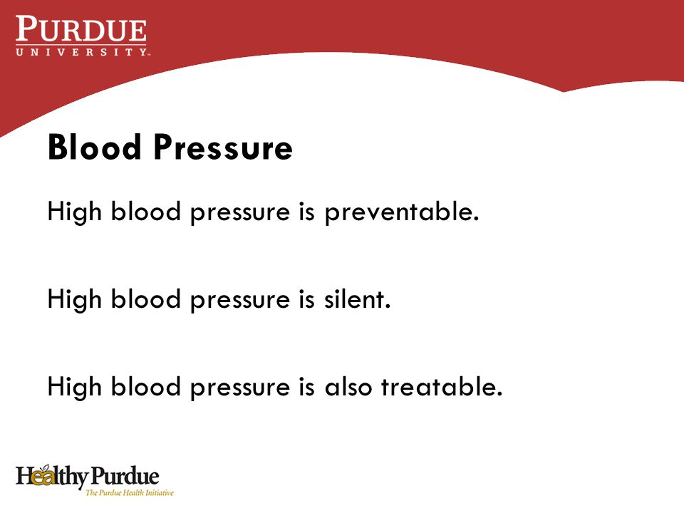 Blood Pressure High blood pressure is preventable.