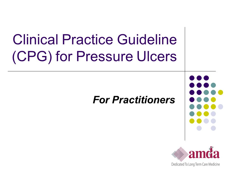 Clinical Practice Guideline (CPG) for Pressure Ulcers For Practitioners