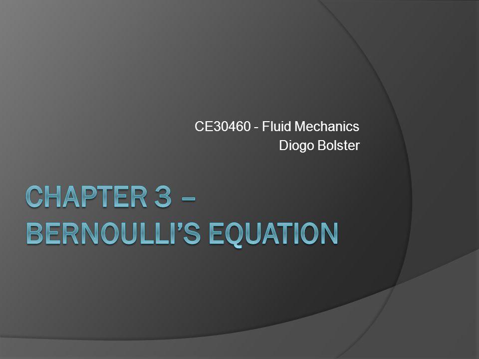CE30460 - Fluid Mechanics Diogo Bolster