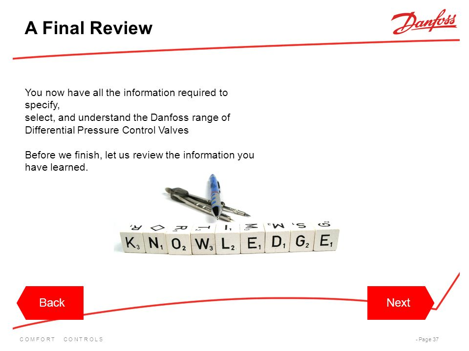 C O M F O R T C O N T R O L S- Page 37 You now have all the information required to specify, select, and understand the Danfoss range of Differential