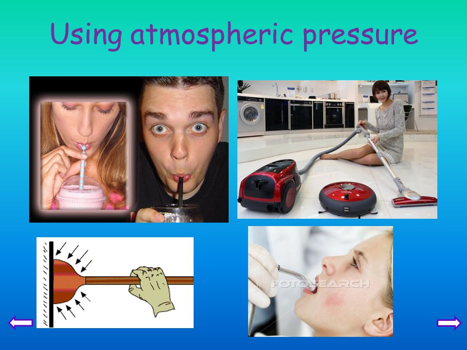 Using atmospheric pressure