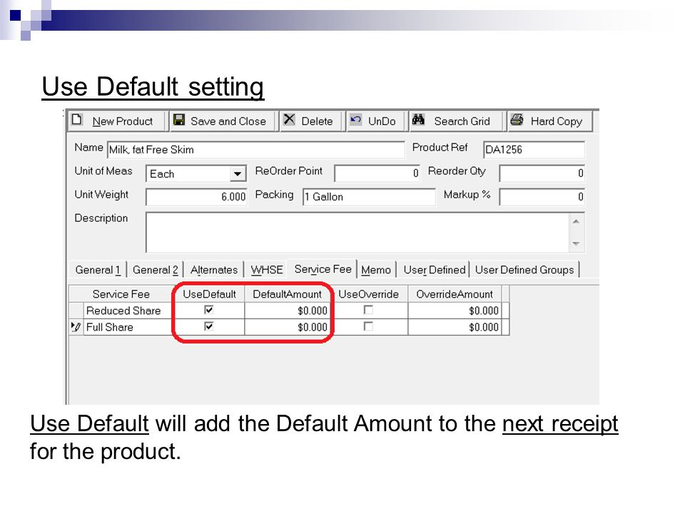 Use Default setting Use Default will add the Default Amount to the next receipt for the product.