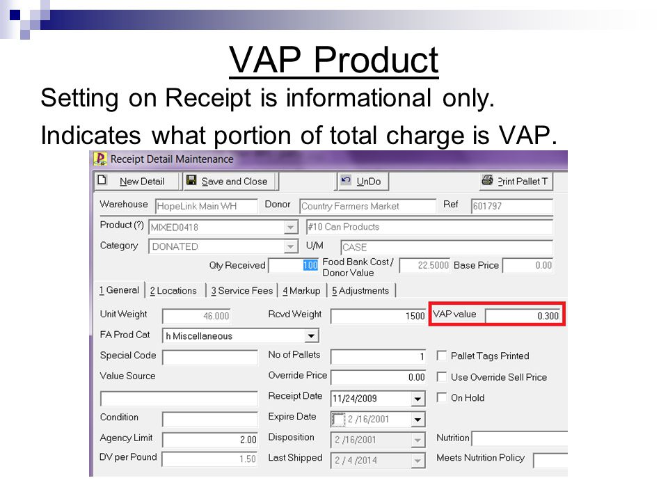 VAP Product Setting on Receipt is informational only. Indicates what portion of total charge is VAP.