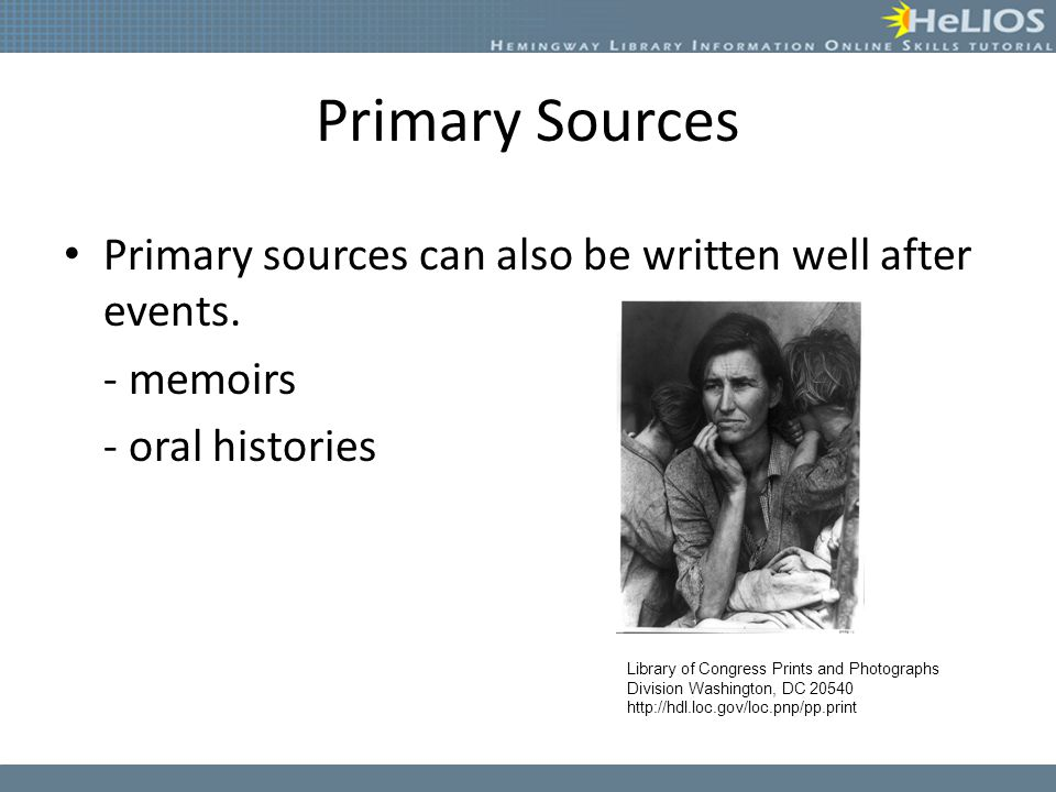 Why use primary sources.To explain how major events are related to each other in time.
