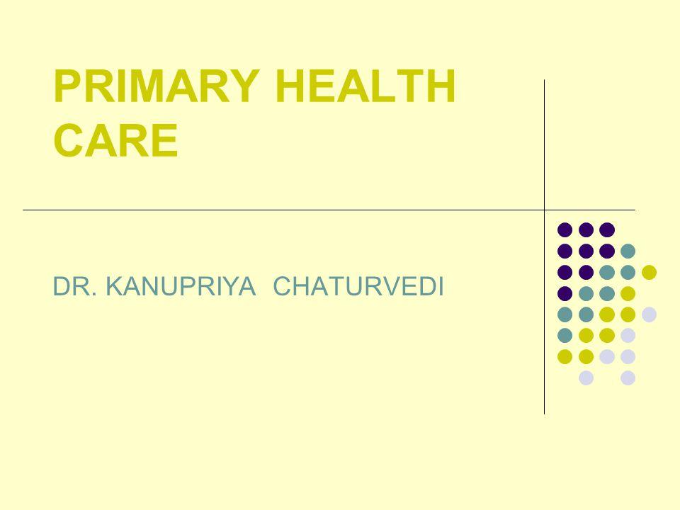 PRIMARY HEALTH CARE DR. KANUPRIYA CHATURVEDI