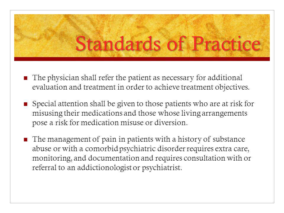 Standards of Practice The physician shall refer the patient as necessary for additional evaluation and treatment in order to achieve treatment objecti