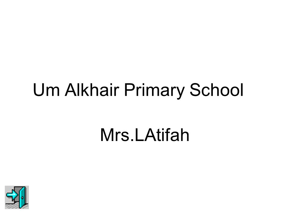 Um Alkhair Primary School Mrs.LAtifah