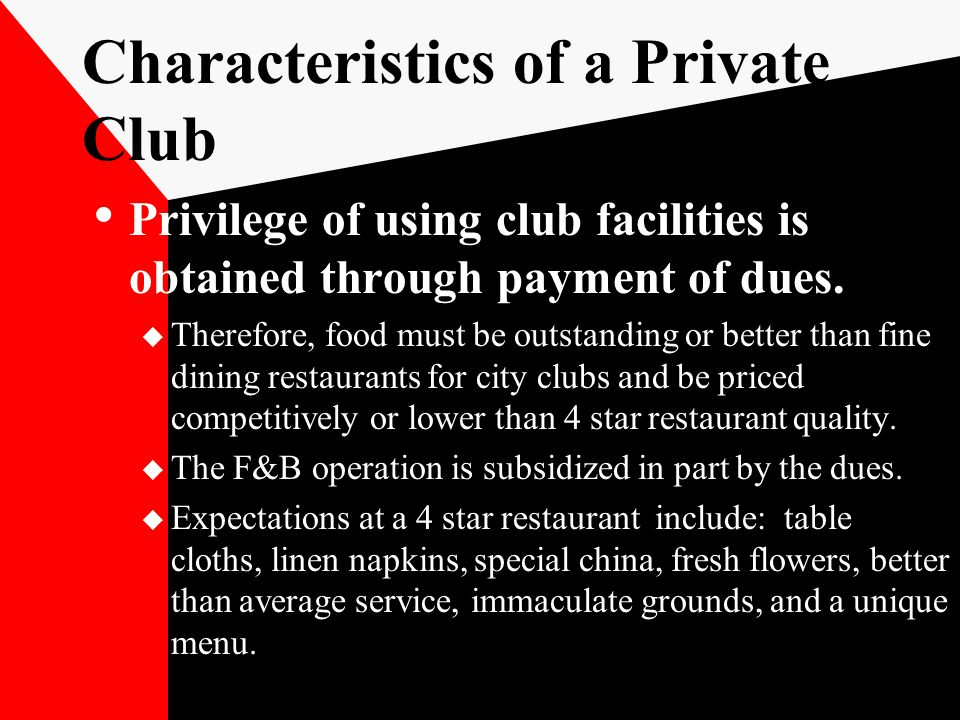 Privilege of using club facilities is obtained through payment of dues.