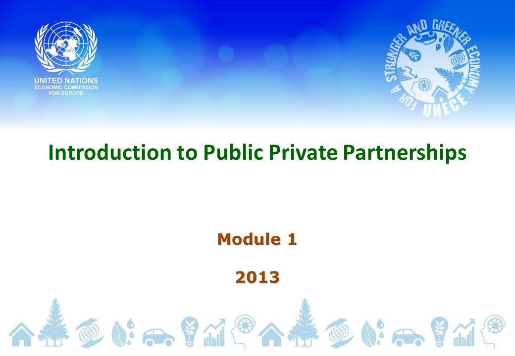 Introduction to Public Private Partnerships Module 1 2013