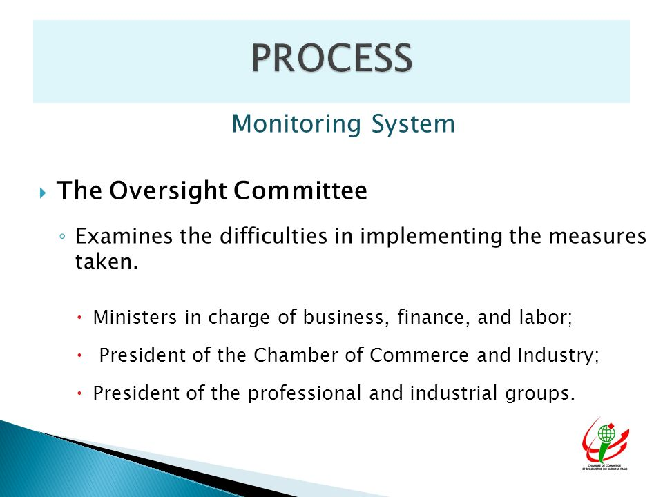 Monitoring System  The Oversight Committee ◦ Examines the difficulties in implementing the measures taken.