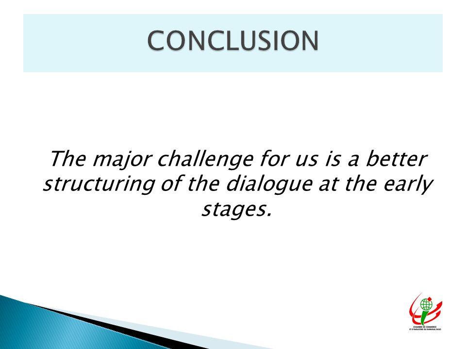 The major challenge for us is a better structuring of the dialogue at the early stages.