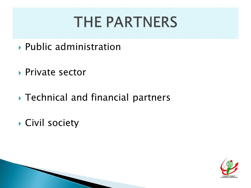  Public administration  Private sector  Technical and financial partners  Civil society