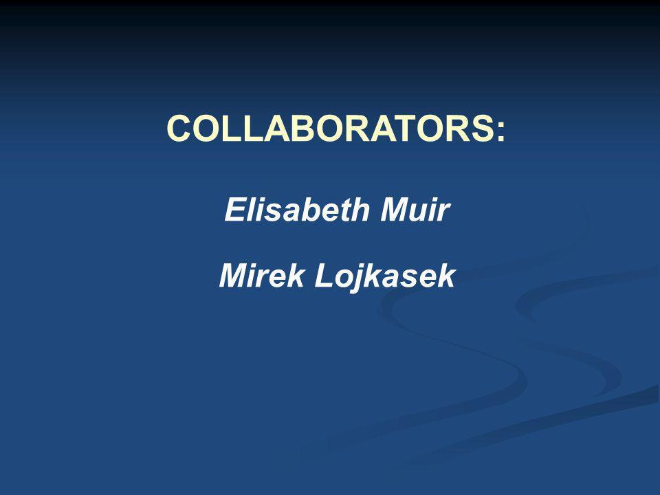 COLLABORATORS: Elisabeth Muir Mirek Lojkasek