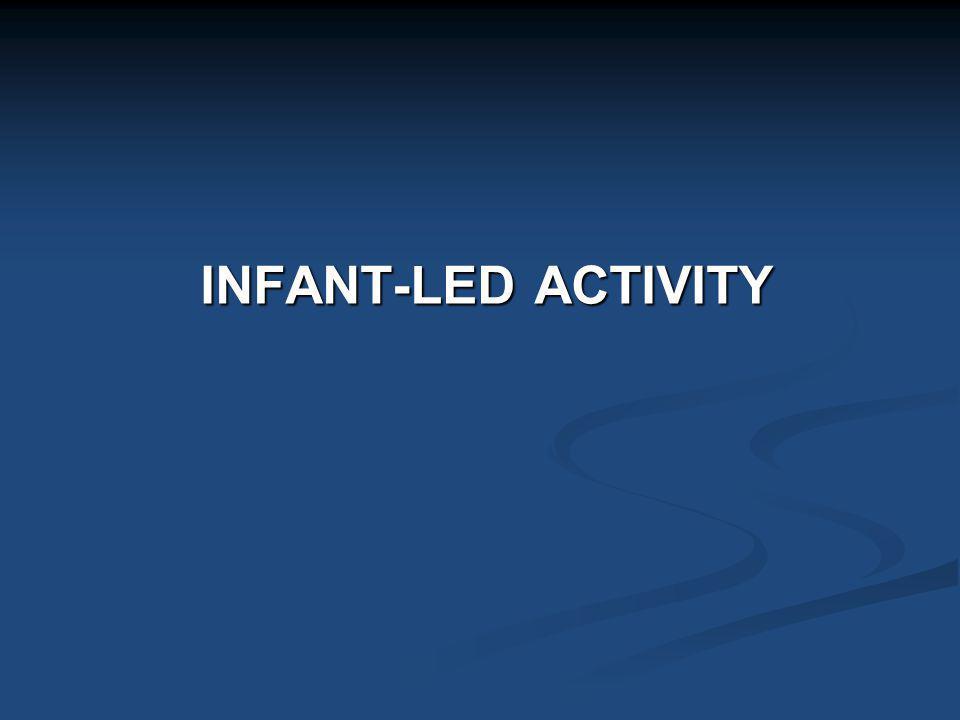 INFANT-LED ACTIVITY