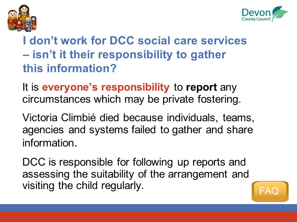 I don't work for DCC social care services – isn't it their responsibility to gather this information.