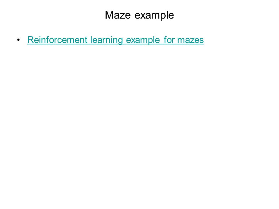 Maze example Reinforcement learning example for mazes