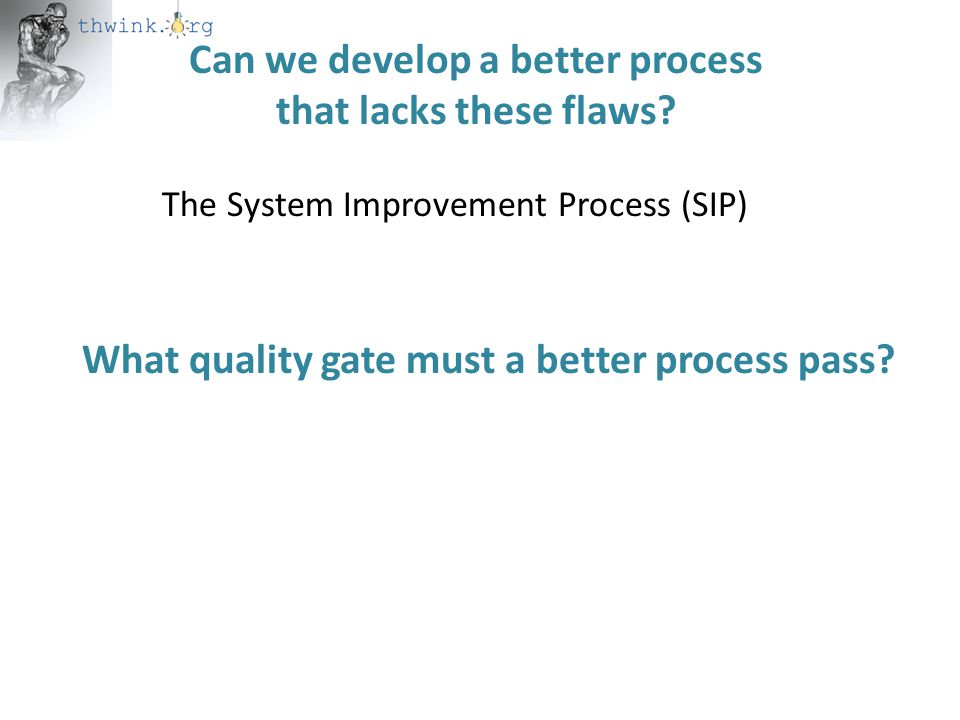 Can we develop a better process that lacks these flaws.