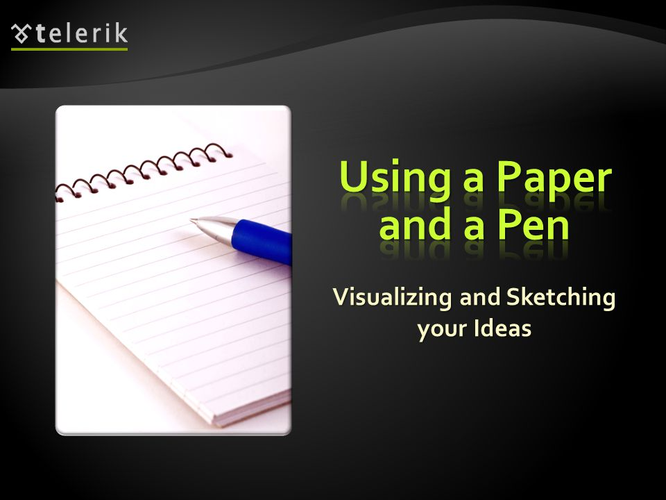Visualizing and Sketching your Ideas