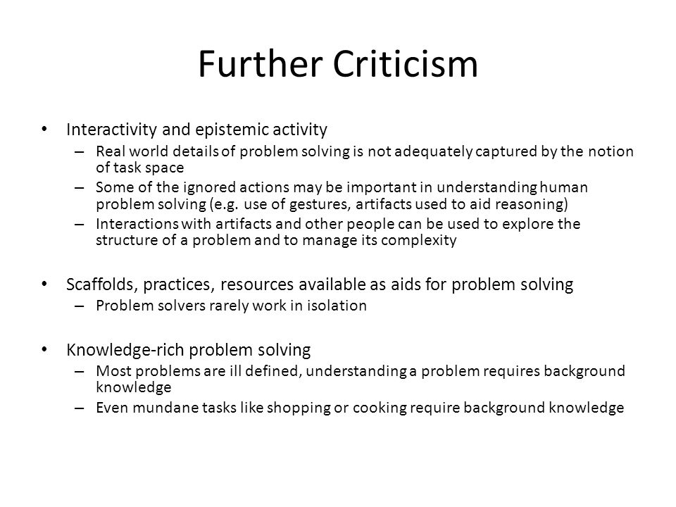 Further Criticism Interactivity and epistemic activity – Real world details of problem solving is not adequately captured by the notion of task space