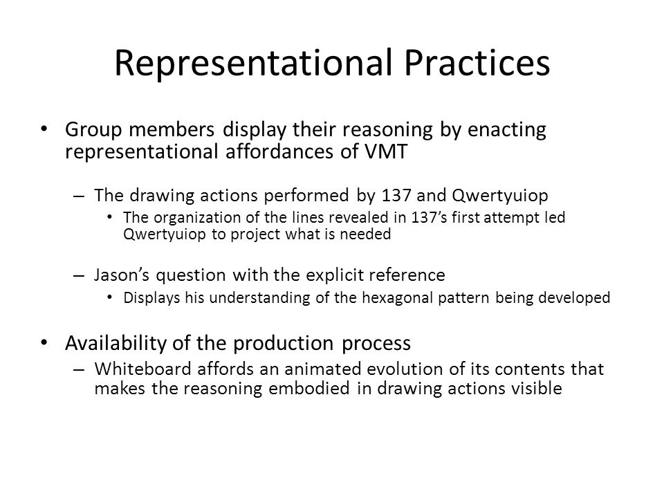 Representational Practices Group members display their reasoning by enacting representational affordances of VMT – The drawing actions performed by 13