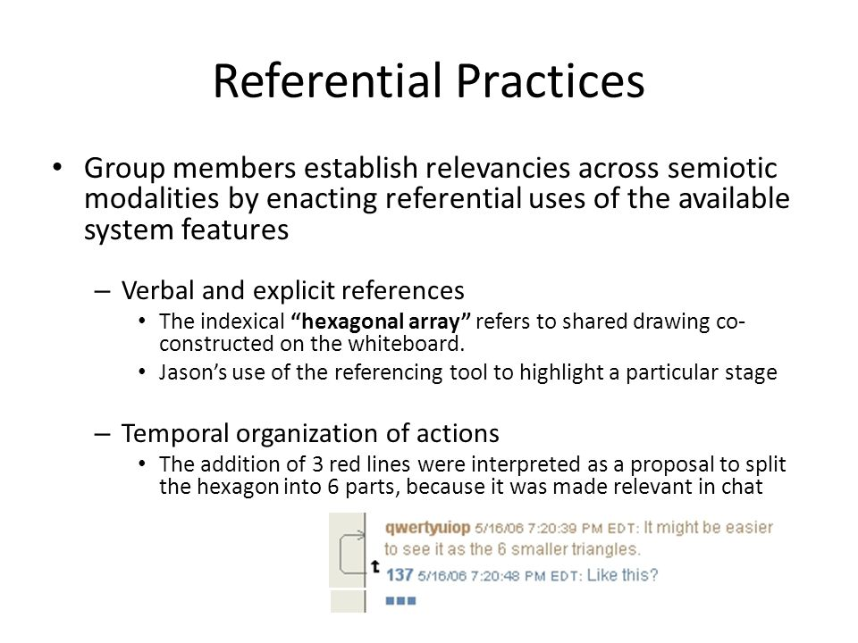 Referential Practices Group members establish relevancies across semiotic modalities by enacting referential uses of the available system features – V